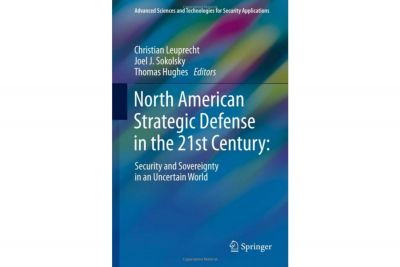 North American Strategic Defense in the 21st century: Security and sovereignty in an uncertain world